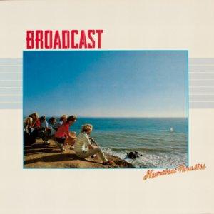 Broadcast - 1982 Heartbeat Paradise