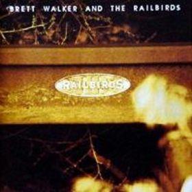 Brett Walker And The Railbirds - s/t