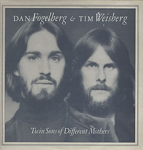 Fogelberg Weisberg - Twin Sons Of Different Mothers