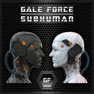 Gale Force - 2021 Subhuman