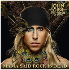 John Diva And The Rockets Of Love - Mama Said Rock Is Dead