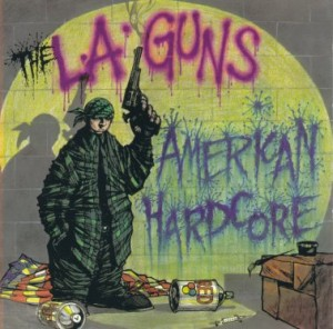 The LA Guns - American Hardcore