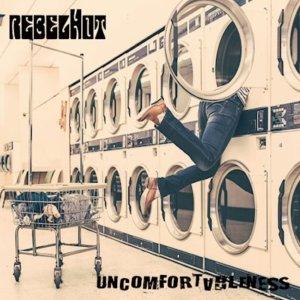 Rebel Hot - Uncomfortableness