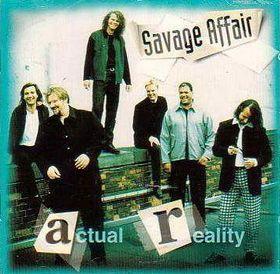 Savage Affair - Actual Reality