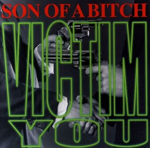 Son Of A Bitch - Victim You