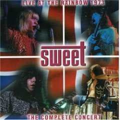 The Sweet - Live At The Rainbow: 1973 (The Complete Concert)