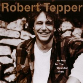 Robert Tepper - No Rest For The Wounded Heart
