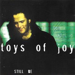 Toys Of Joy - 1995 Still Be