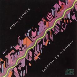 Robin Trower - Caravan To Midnight