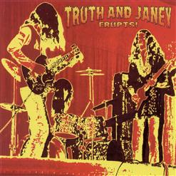 Truth And Janey - 2003 Erupts!